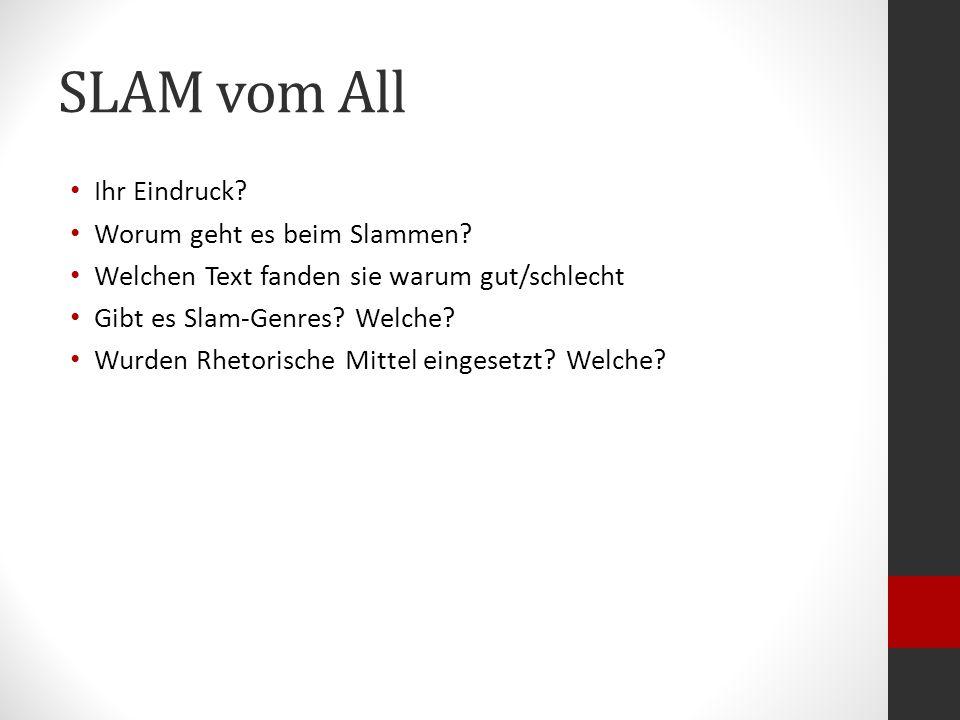 Allgemeine Regeln für einen Poetry Slam 1.Bei einem Poetry Slam werden nur selbst verfasste Texte vorgetragen.