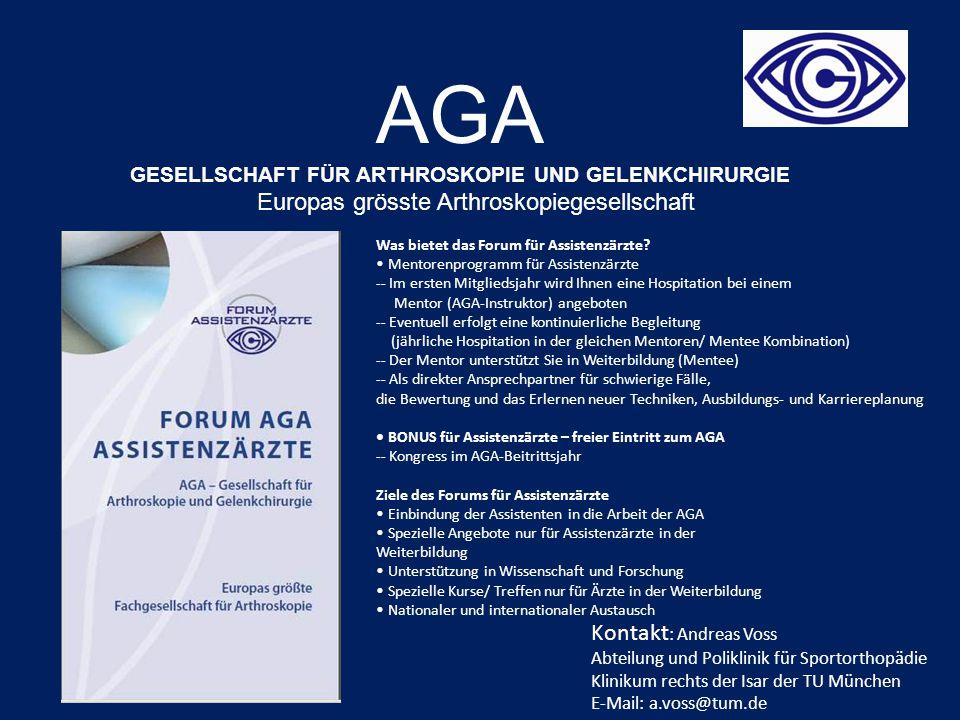 AGA GESELLSCHAFT FÜR ARTHROSKOPIE UND GELENKCHIRURGIE Europas grösste Arthroskopiegesellschaft Was bietet das Forum für Assistenzärzte.