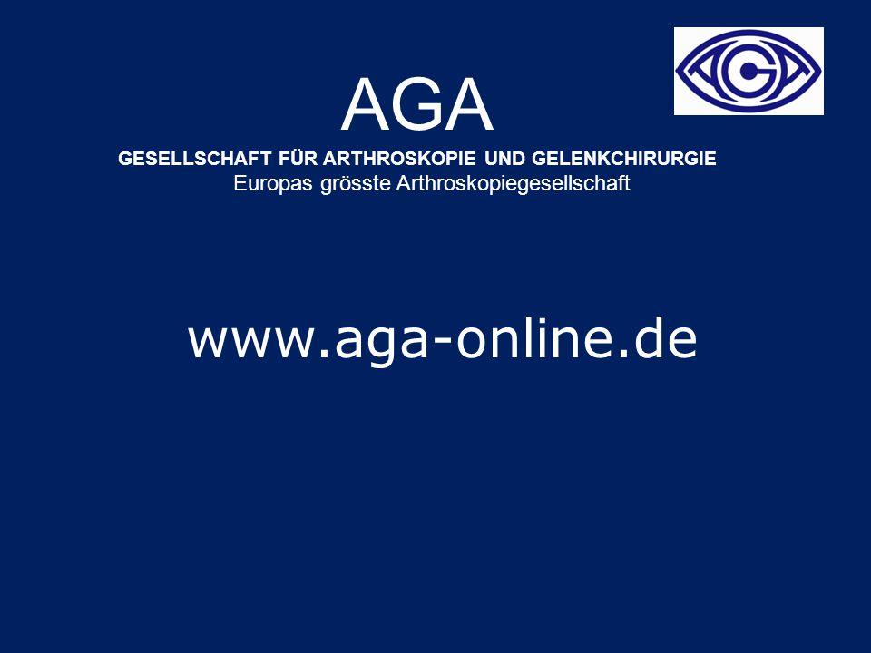 AGA GESELLSCHAFT FÜR ARTHROSKOPIE UND GELENKCHIRURGIE Europas grösste Arthroskopiegesellschaft www.aga-online.de