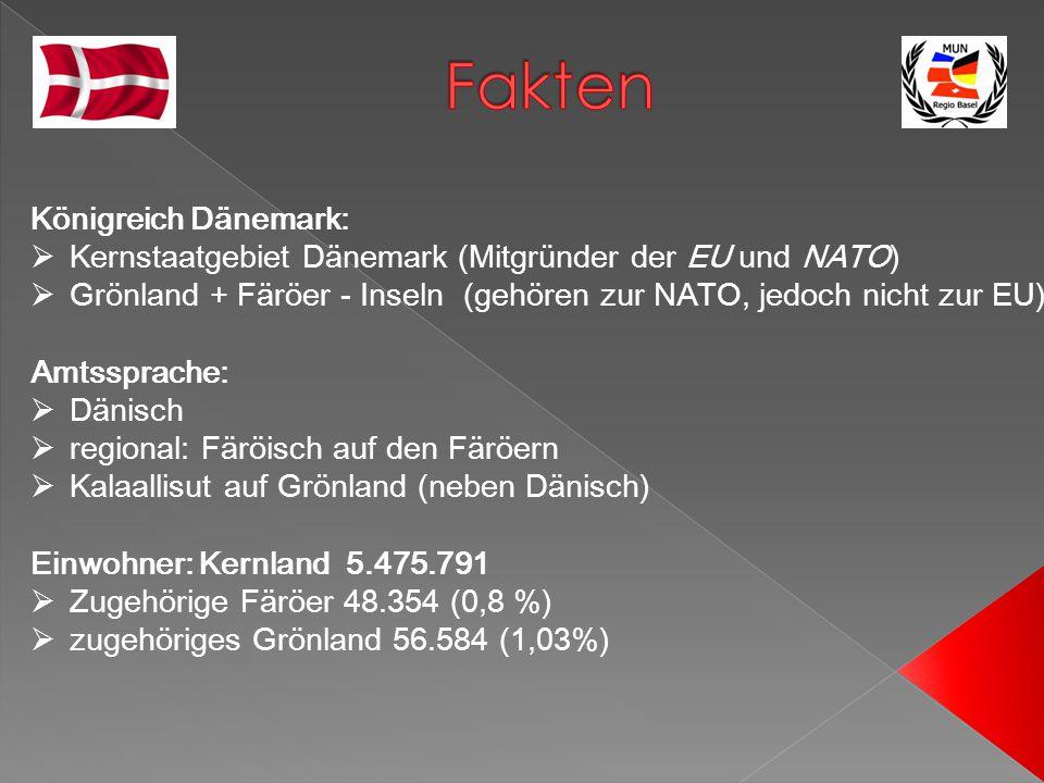 Königreich Dänemark:  Kernstaatgebiet Dänemark (Mitgründer der EU und NATO)  Grönland + Färöer - Inseln (gehören zur NATO, jedoch nicht zur EU) Amts