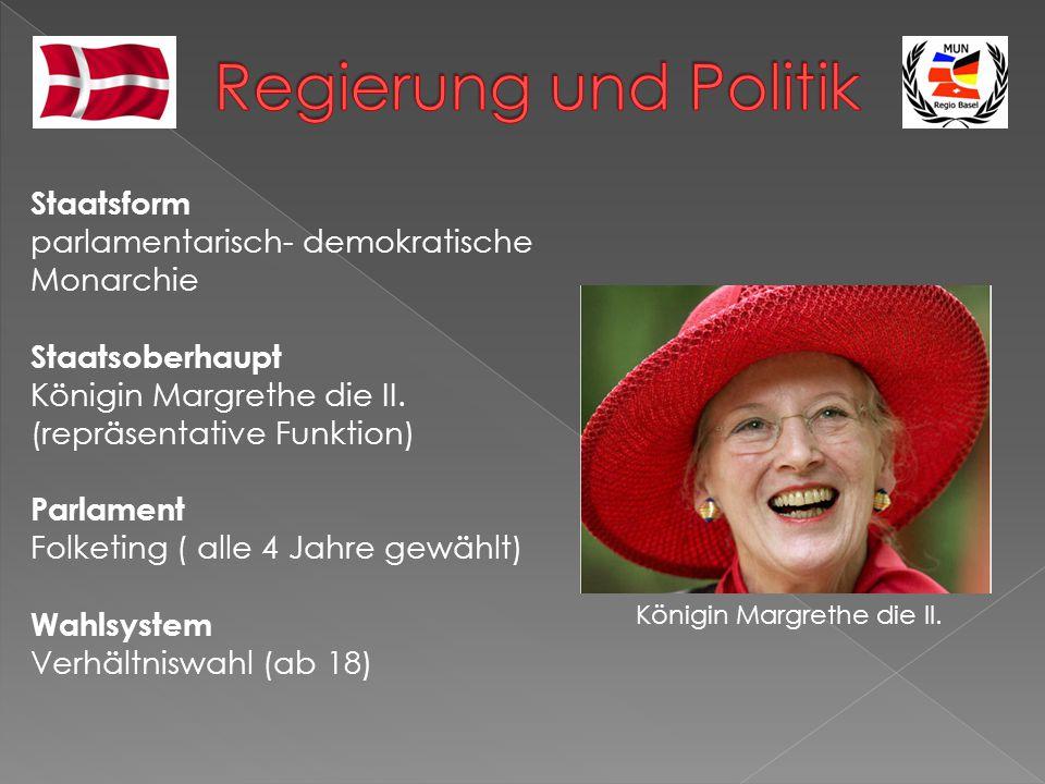Staatsform parlamentarisch- demokratische Monarchie Staatsoberhaupt Königin Margrethe die II. (repräsentative Funktion) Parlament Folketing ( alle 4 J