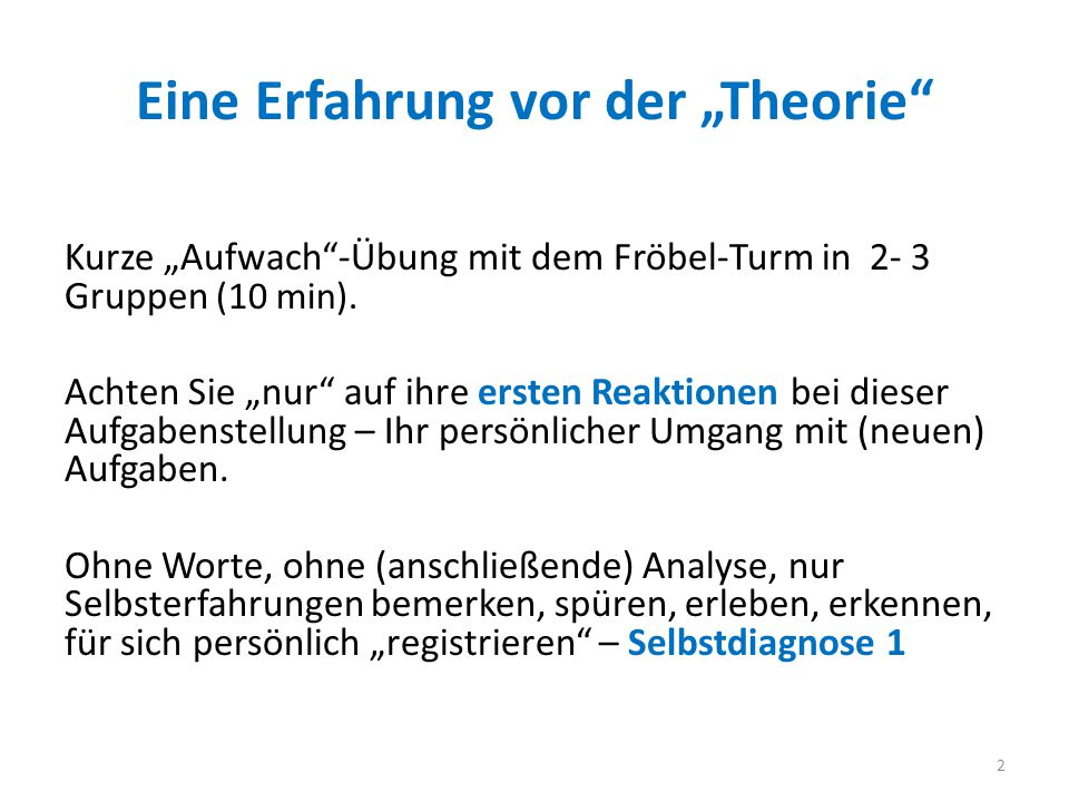 """Eine Erfahrung vor der """"Theorie Kurze """"Aufwach -Übung mit dem Fröbel-Turm in 2- 3 Gruppen (10 min)."""