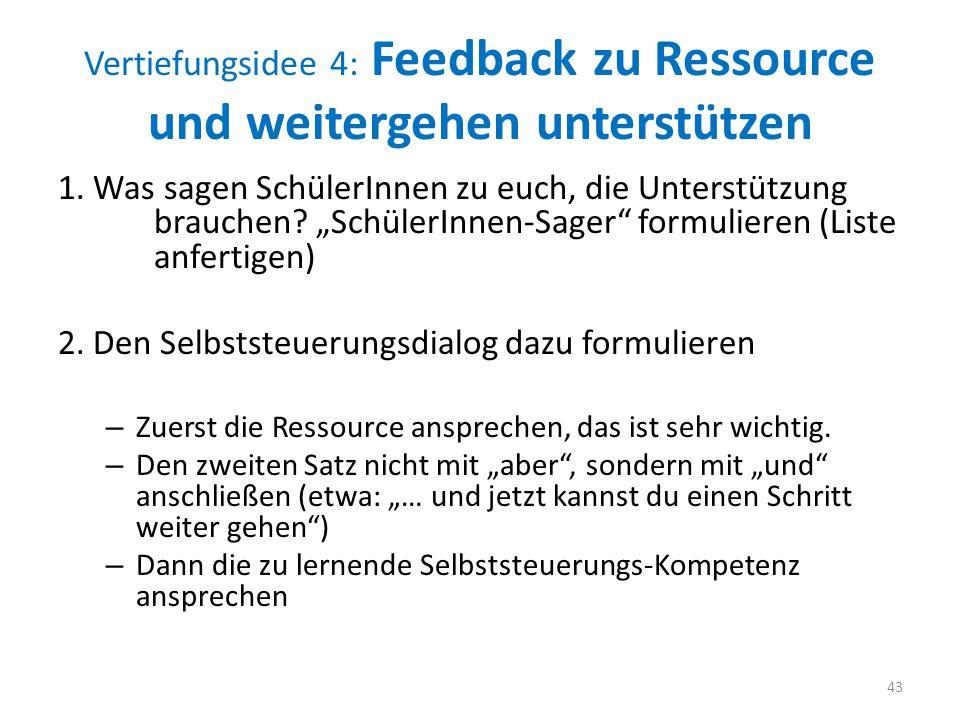 Vertiefungsidee 4: Feedback zu Ressource und weitergehen unterstützen 1.