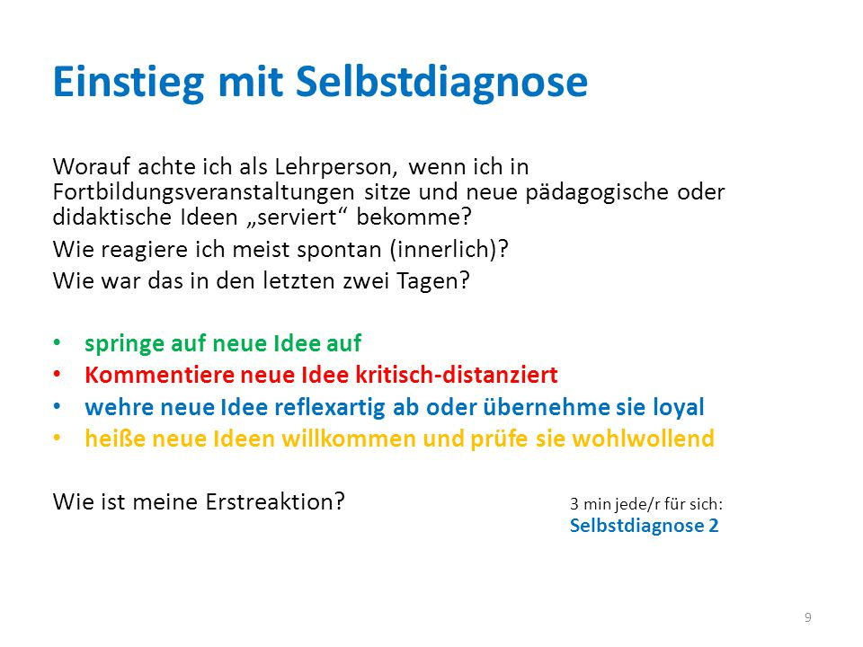 Grenzen Zum Abschluss: Der vorgeschlagene Weg: Diagnostizieren beim Schüler/bei der Schülerin; dabei eigene Selbst(steuerungs)kompetenz prüfen; Unterstützung/Begleitung in der Selbststeuerung geben.