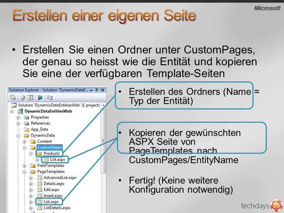 Erstellen Sie einen Ordner unter CustomPages, der genau so heisst wie die Entität und kopieren Sie eine der verfügbaren Template-Seiten Erstellen des Ordners (Name = Typ der Entität) Kopieren der gewünschten ASPX Seite von PageTemplates nach CustomPages/EntityName Fertig.