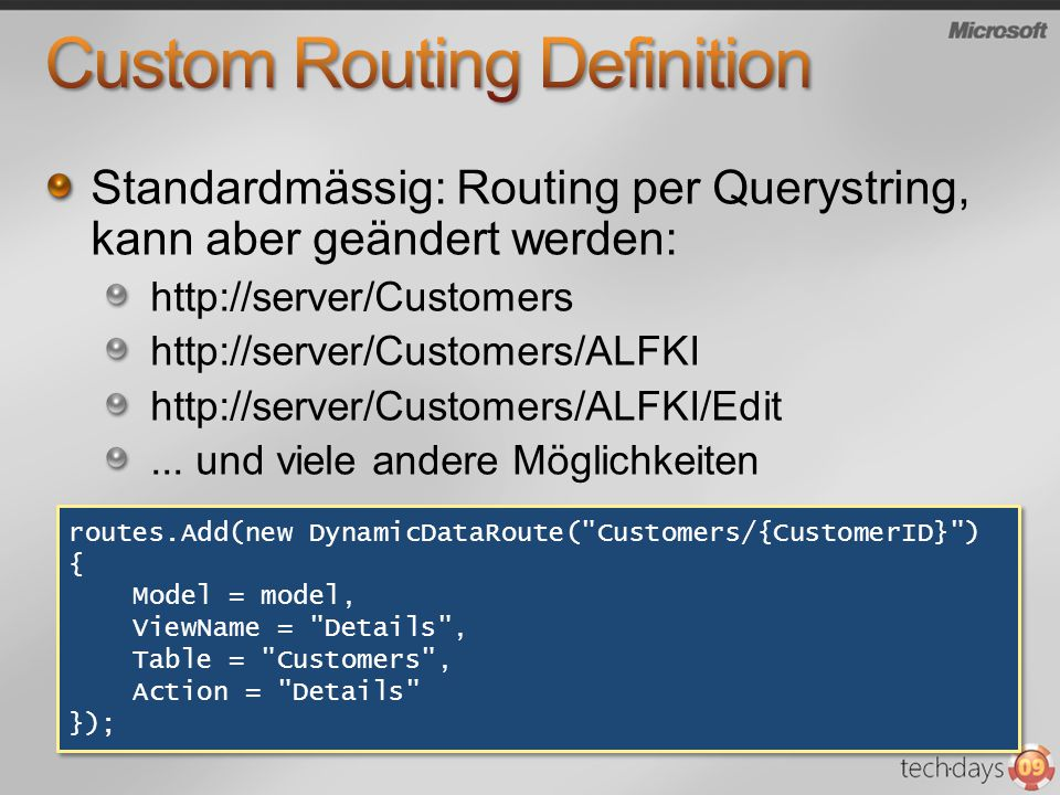 Standardmässig: Routing per Querystring, kann aber geändert werden: http://server/Customers http://server/Customers/ALFKI http://server/Customers/ALFKI/Edit...