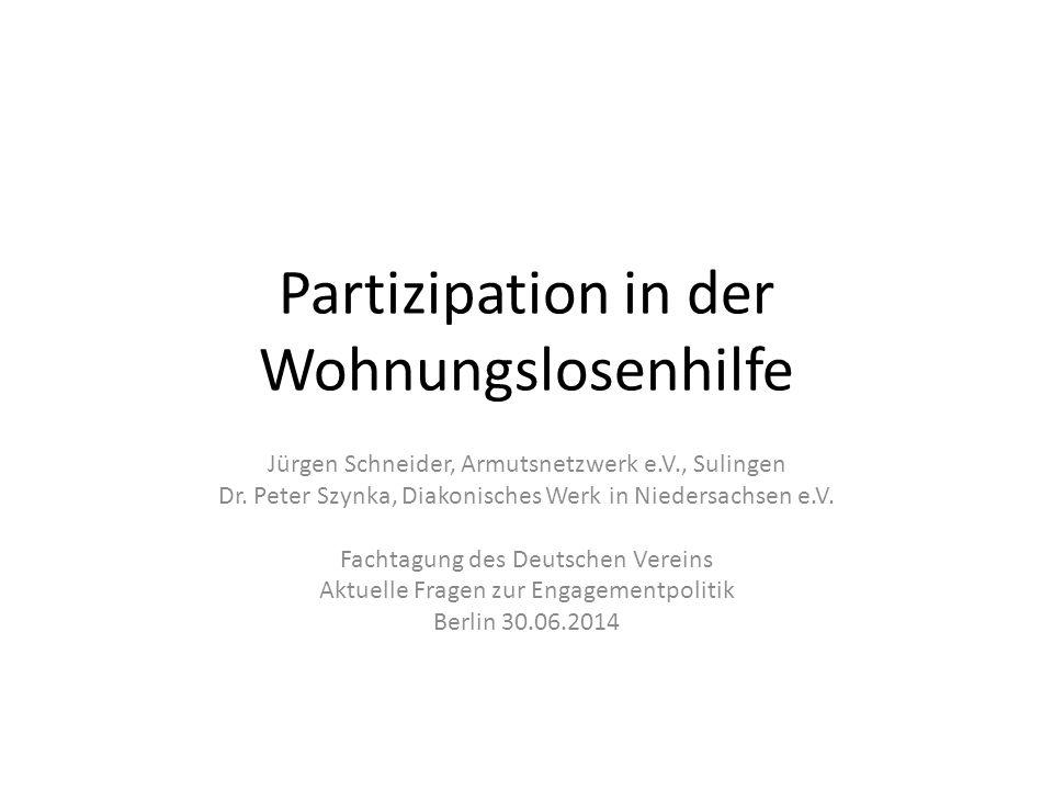 Partizipation in der Wohnungslosenhilfe Jürgen Schneider, Armutsnetzwerk e.V., Sulingen Dr.