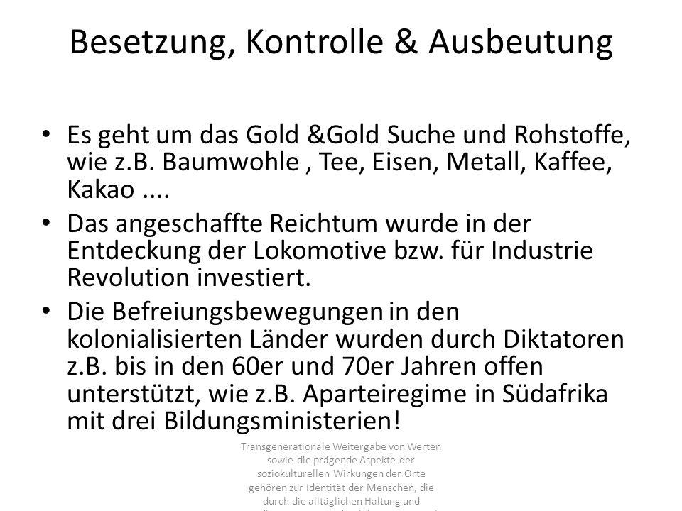 Besetzung, Kontrolle & Ausbeutung Es geht um das Gold &Gold Suche und Rohstoffe, wie z.B. Baumwohle, Tee, Eisen, Metall, Kaffee, Kakao.... Das angesch