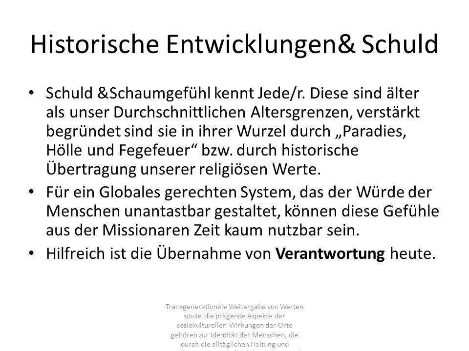 Historische Entwicklungen& Schuld Schuld &Schaumgefühl kennt Jede/r.