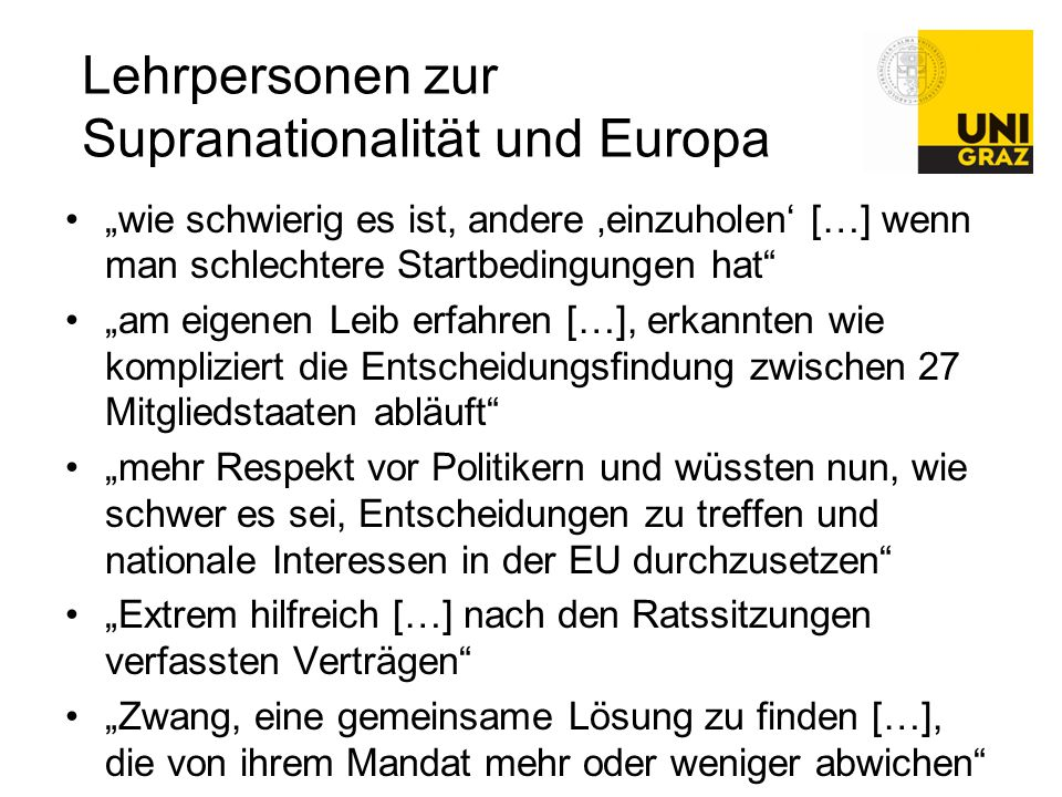 """Lehrpersonen zur Supranationalität und Europa """"wie schwierig es ist, andere 'einzuholen' […] wenn man schlechtere Startbedingungen hat"""" """"am eigenen Le"""