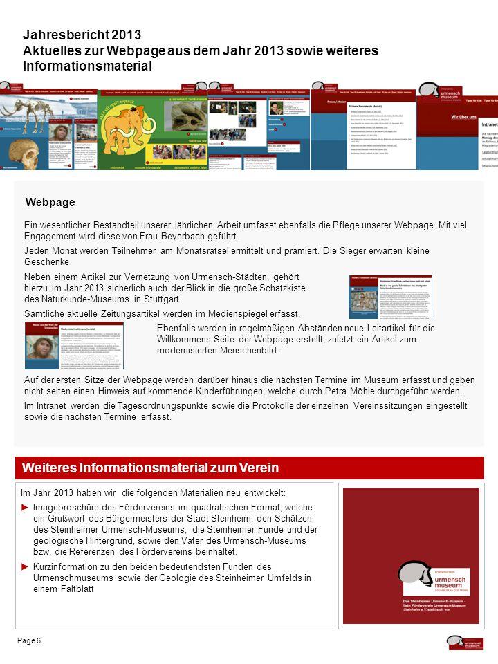 Page 7 Jahresbericht 2013 Überblick zum Sponsoring im Jahr 2013 Projekte Erstellung der Infotafeln  Graphische Bearbeitung: Hans Dietl  Arbeitsleistung zur Fertigung der Edelstahlkonstruktion: Fa.