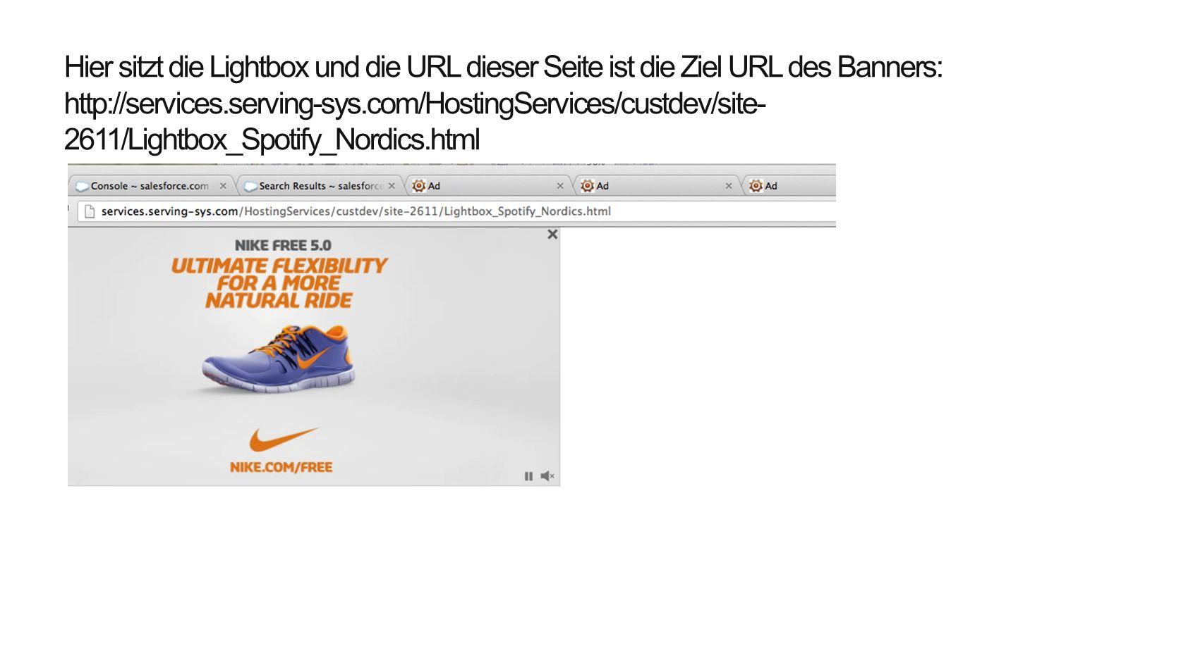 Hier sitzt die Lightbox und die URL dieser Seite ist die Ziel URL des Banners: http://services.serving-sys.com/HostingServices/custdev/site- 2611/Ligh