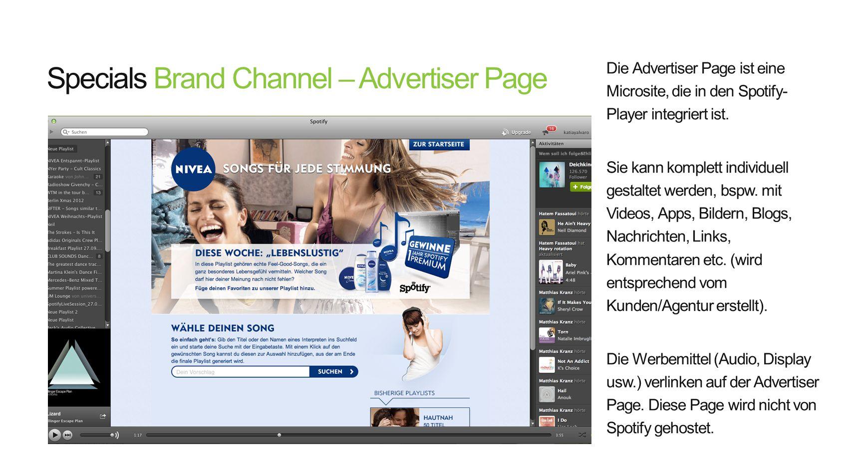 Specials Brand Channel – Advertiser Page Die Advertiser Page ist eine Microsite, die in den Spotify- Player integriert ist. Sie kann komplett individu