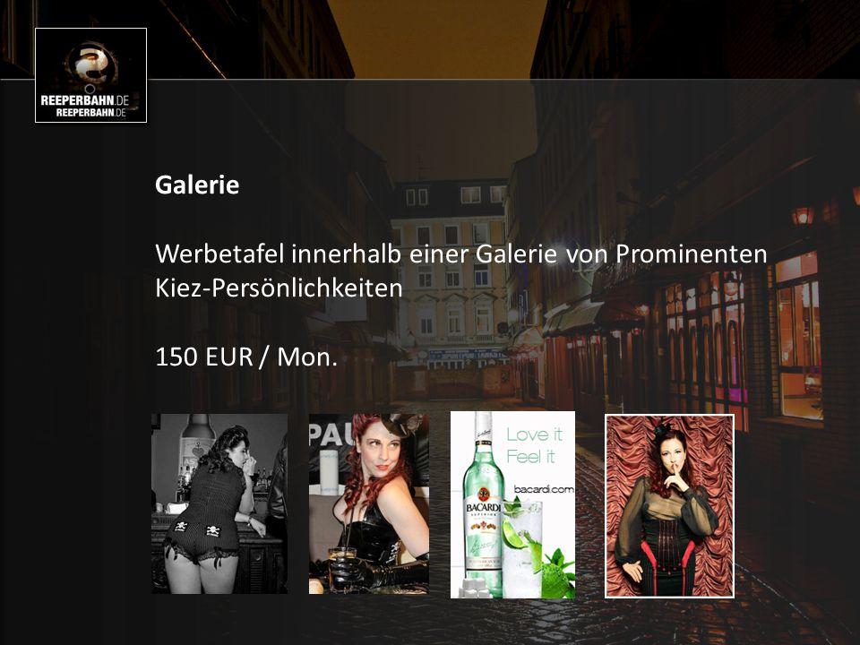 Galerie Werbetafel innerhalb einer Galerie von Prominenten Kiez-Persönlichkeiten 150 EUR / Mon.