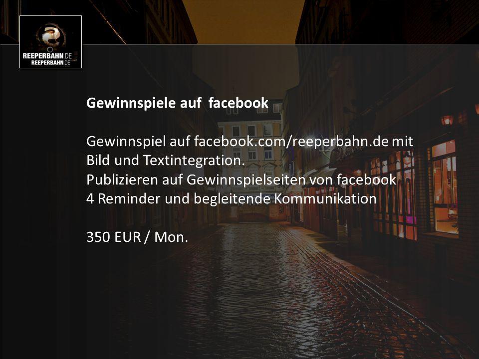Gewinnspiele auf facebook Gewinnspiel auf facebook.com/reeperbahn.de mit Bild und Textintegration.