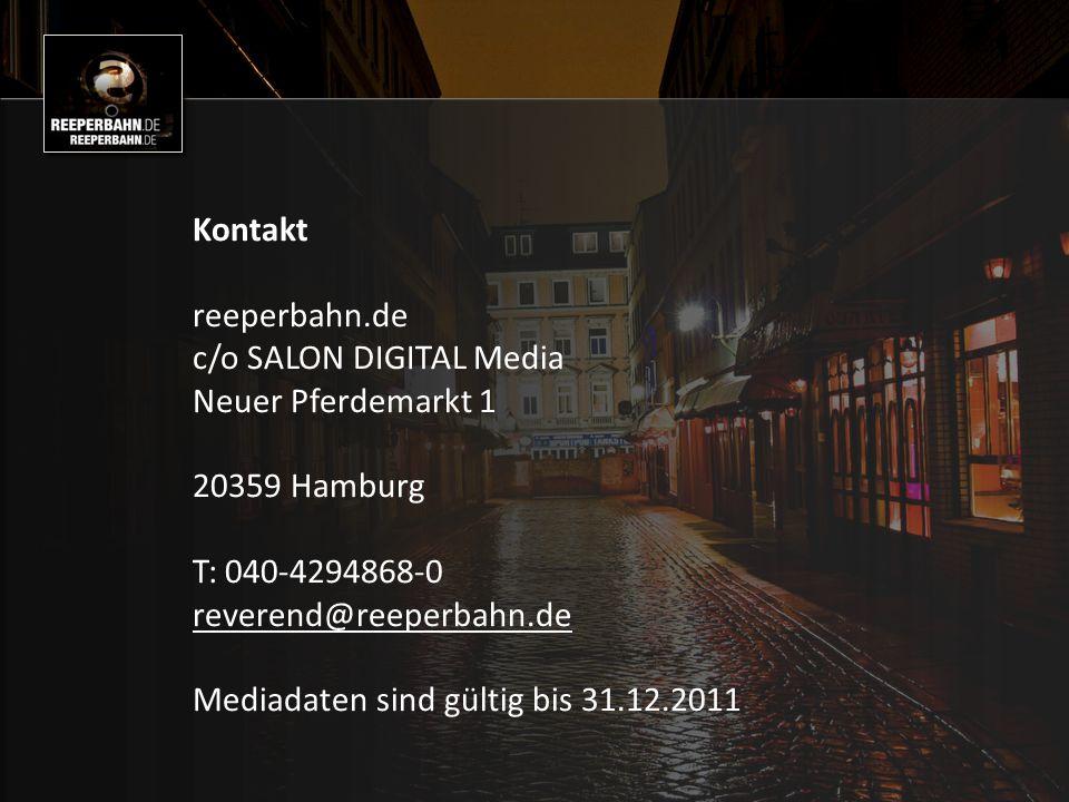 Kontakt reeperbahn.de c/o SALON DIGITAL Media Neuer Pferdemarkt 1 20359 Hamburg T: 040-4294868-0 reverend@reeperbahn.de reverend@reeperbahn.de Mediadaten sind gültig bis 31.12.2011