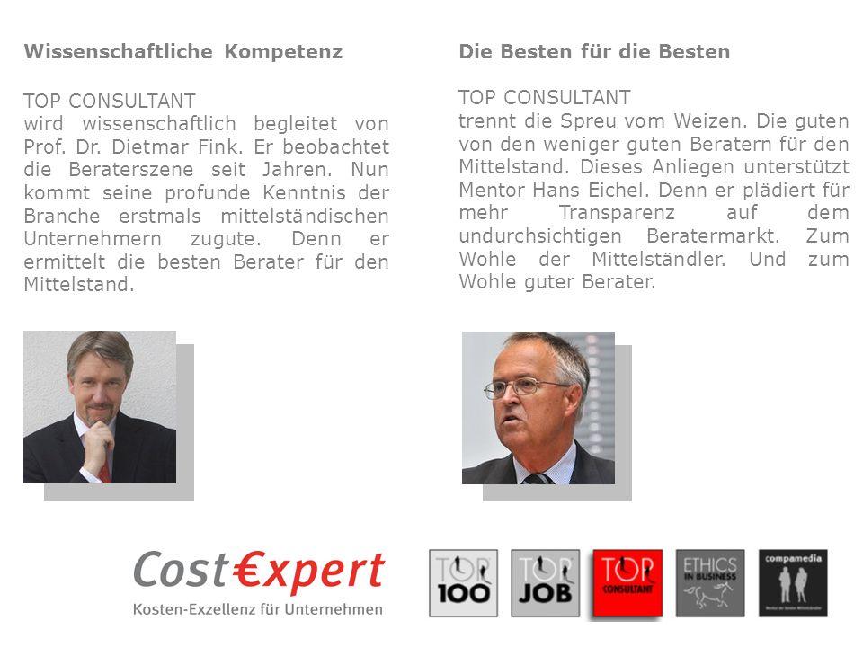 Wissenschaftliche Kompetenz TOP CONSULTANT wird wissenschaftlich begleitet von Prof. Dr. Dietmar Fink. Er beobachtet die Beraterszene seit Jahren. Nun