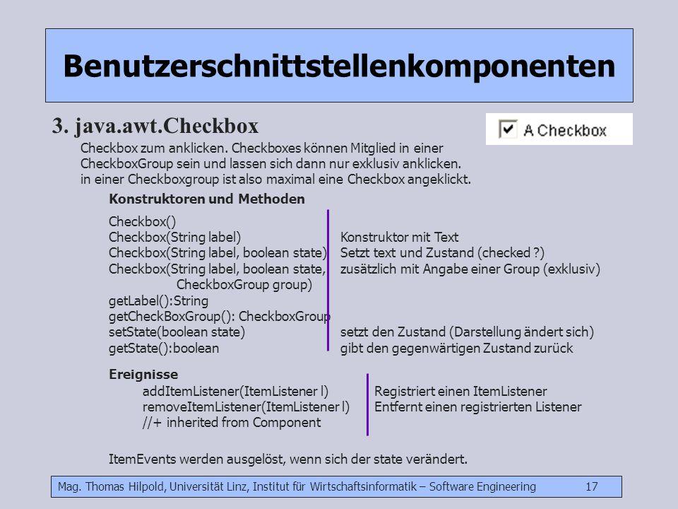 Mag. Thomas Hilpold, Universität Linz, Institut für Wirtschaftsinformatik – Software Engineering 17 Benutzerschnittstellenkomponenten 3. java.awt.Chec