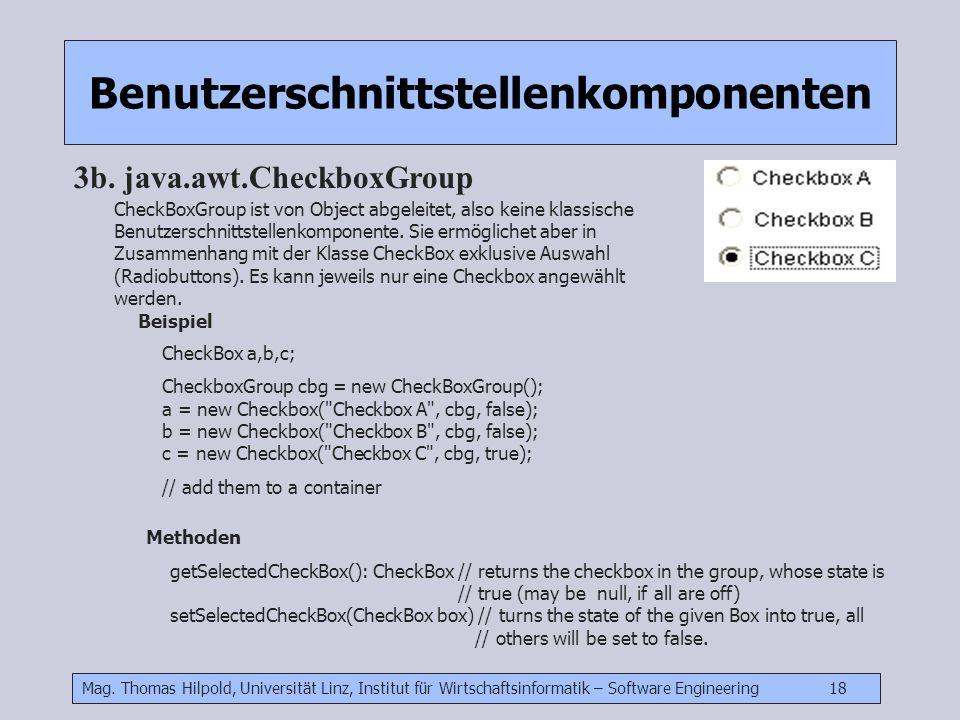 Mag. Thomas Hilpold, Universität Linz, Institut für Wirtschaftsinformatik – Software Engineering 18 Benutzerschnittstellenkomponenten 3b. java.awt.Che