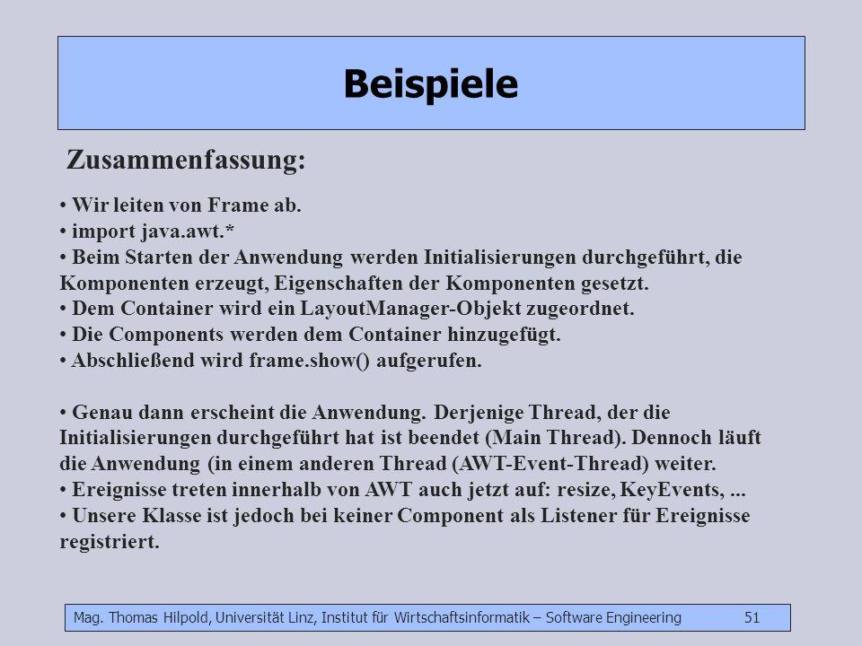Mag. Thomas Hilpold, Universität Linz, Institut für Wirtschaftsinformatik – Software Engineering 51 Beispiele Zusammenfassung: Wir leiten von Frame ab