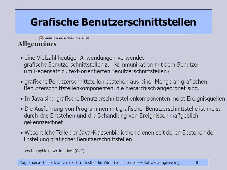 Mag. Thomas Hilpold, Universität Linz, Institut für Wirtschaftsinformatik – Software Engineering 8 Grafische Benutzerschnittstellen Allgemeines engl.