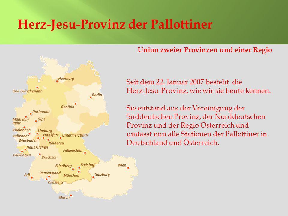 2 Herz-Jesu-Provinz der Pallottiner Union zweier Provinzen und einer Regio Seit dem 22.