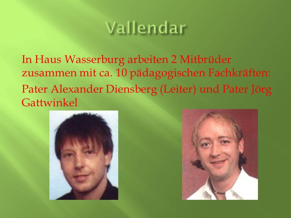In Haus Wasserburg arbeiten 2 Mitbrüder zusammen mit ca.