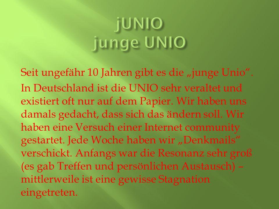"""Seit ungefähr 10 Jahren gibt es die """"junge Unio ."""