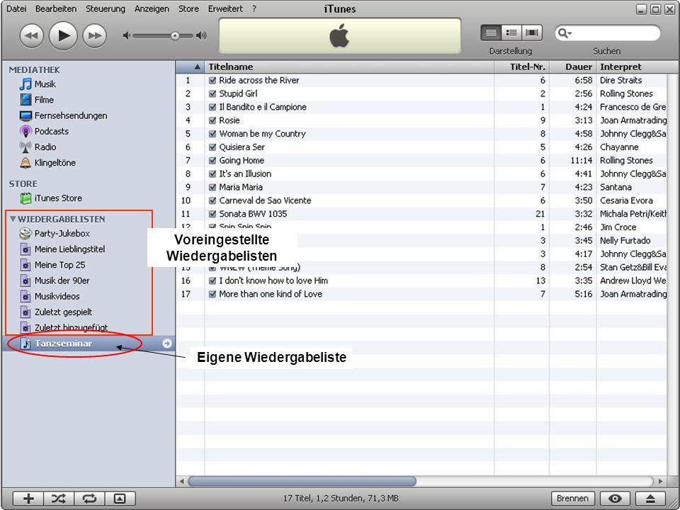 Musik auf dem PC 17 Voreingestellte Wiedergabelisten Eigene Wiedergabeliste