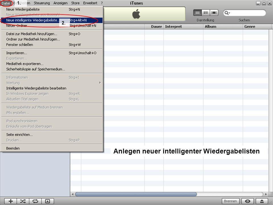 Musik auf dem PC 19 Anlegen neuer intelligenter Wiedergabelisten 1. 2.