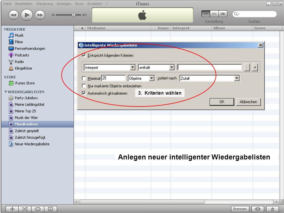 Musik auf dem PC 20 Anlegen neuer intelligenter Wiedergabelisten 3. Kriterien wählen
