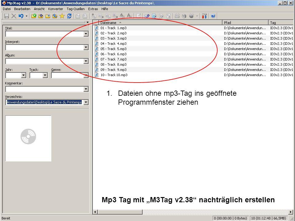 """Musik auf dem PC 22 1.Dateien ohne mp3-Tag ins geöffnete Programmfenster ziehen Mp3 Tag mit """"M3Tag v2.38"""" nachträglich erstellen"""