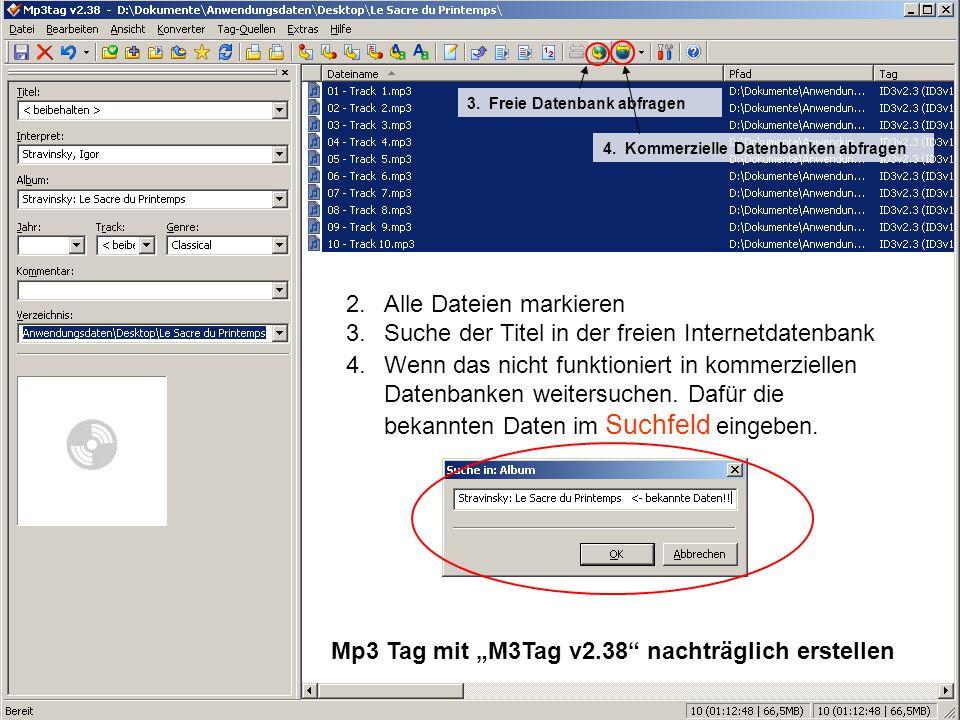 """Musik auf dem PC 23 Mp3 Tag mit """"M3Tag v2.38"""" nachträglich erstellen 2.Alle Dateien markieren 3.Suche der Titel in der freien Internetdatenbank 3. Fre"""