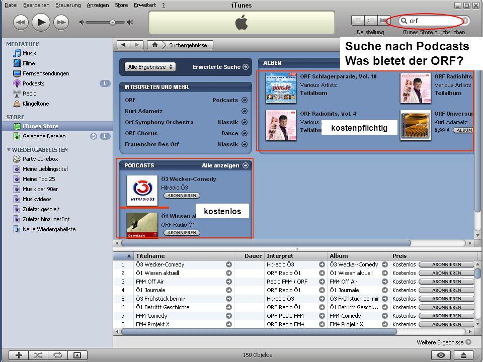 Musik auf dem PC 32 Suche nach Podcasts Was bietet der ORF? kostenlos kostenpflichtig