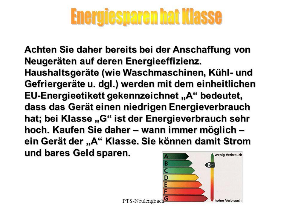 Achten Sie daher bereits bei der Anschaffung von Neugeräten auf deren Energieeffizienz. Haushaltsgeräte (wie Waschmaschinen, Kühl- und Gefriergeräte u