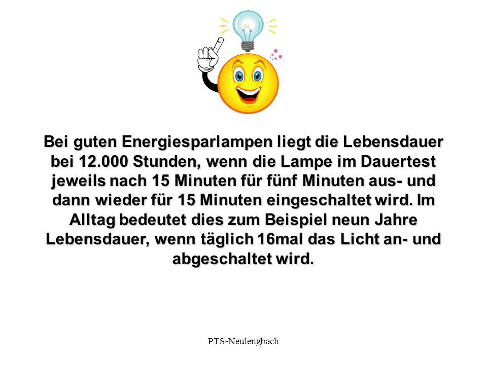 Bei guten Energiesparlampen liegt die Lebensdauer bei 12.000 Stunden, wenn die Lampe im Dauertest jeweils nach 15 Minuten für fünf Minuten aus- und da