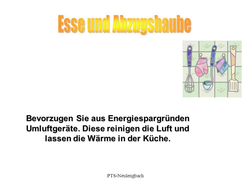 Bevorzugen Sie aus Energiespargründen Umluftgeräte. Diese reinigen die Luft und lassen die Wärme in der Küche. PTS-Neulengbach