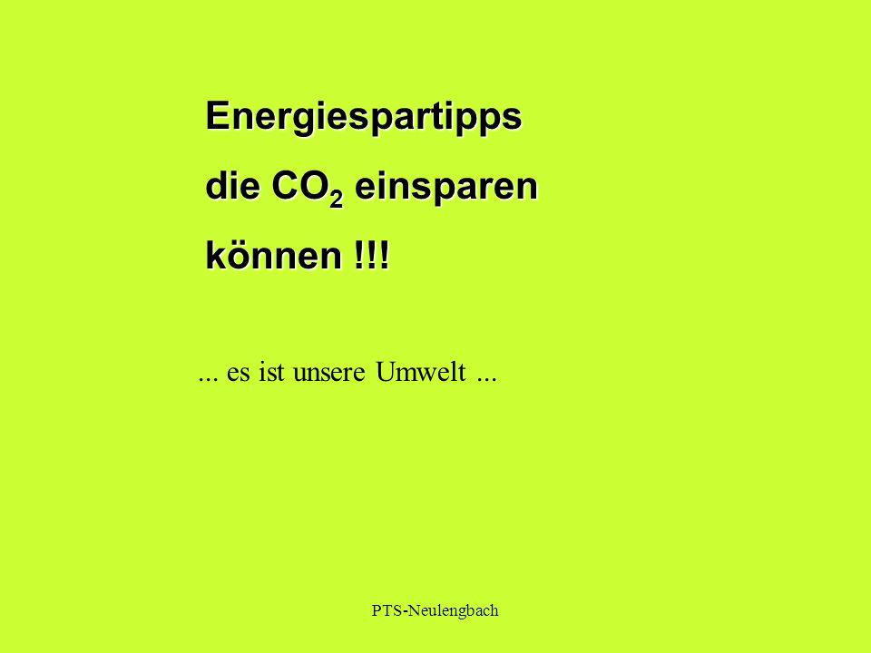 Energiespartipps die CO 2 einsparen können !!!... es ist unsere Umwelt... PTS-Neulengbach