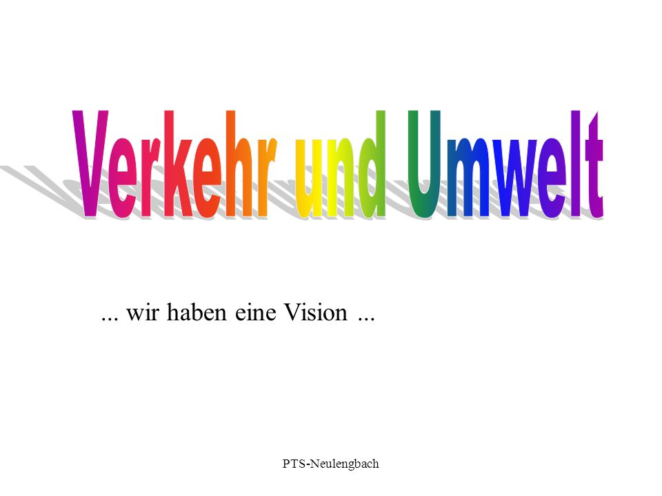 ... wir haben eine Vision... PTS-Neulengbach