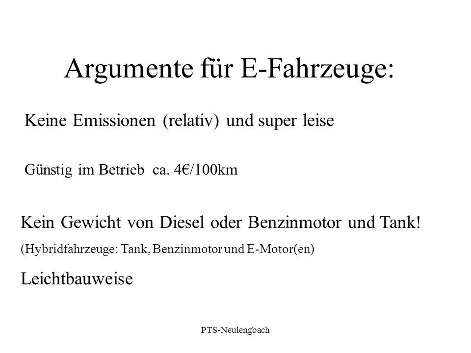 Argumente für E-Fahrzeuge: Kein Gewicht von Diesel oder Benzinmotor und Tank! (Hybridfahrzeuge: Tank, Benzinmotor und E-Motor(en) Leichtbauweise Keine