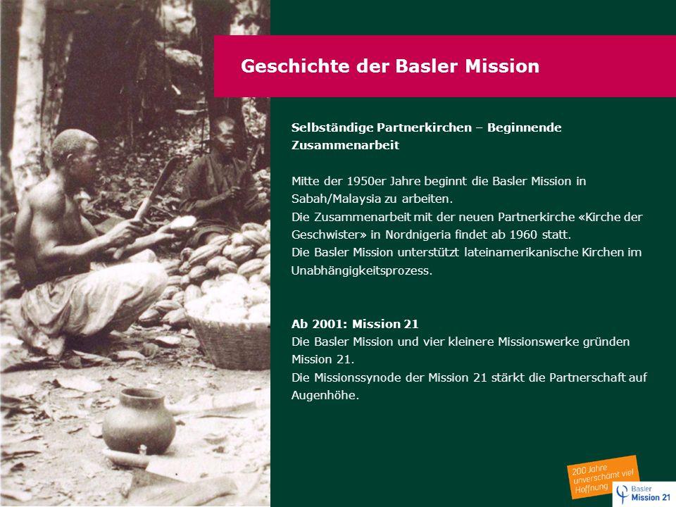 Geschichte der Basler Mission Selbständige Partnerkirchen – Beginnende Zusammenarbeit Mitte der 1950er Jahre beginnt die Basler Mission in Sabah/Malay