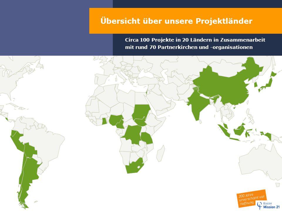 Übersicht über unsere Arbeitsschwerpunkte Circa 100 Projekte in 20 Ländern in Zusammenarbeit mit rund 70 Partnerkirchen und -organisationen Übersicht