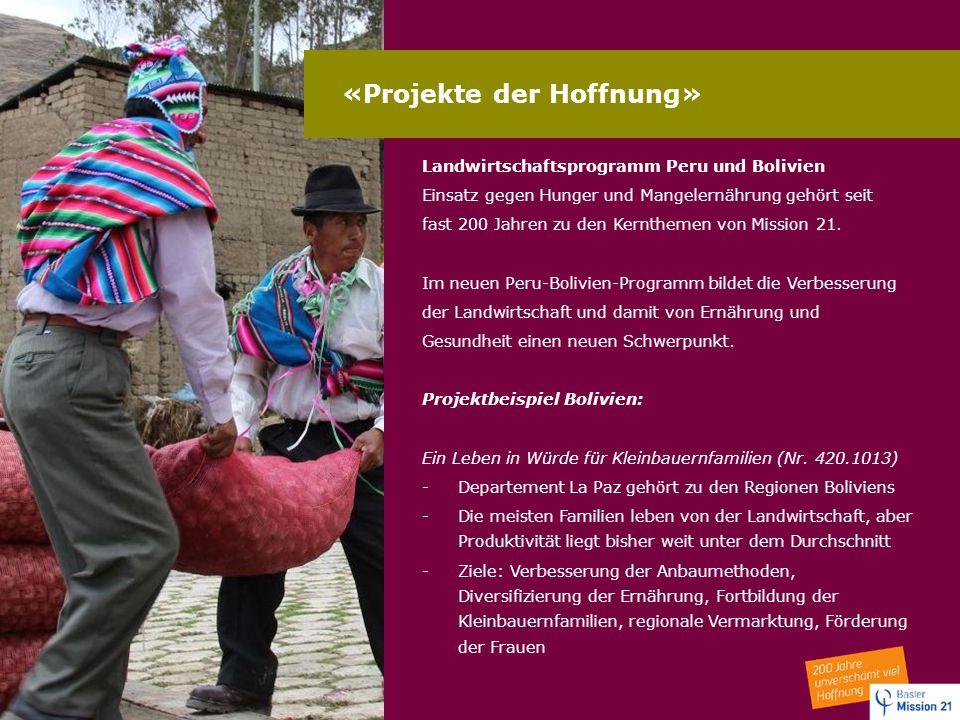 «Projekte der Hoffnung» Landwirtschaftsprogramm Peru und Bolivien Einsatz gegen Hunger und Mangelernährung gehört seit fast 200 Jahren zu den Kernthem