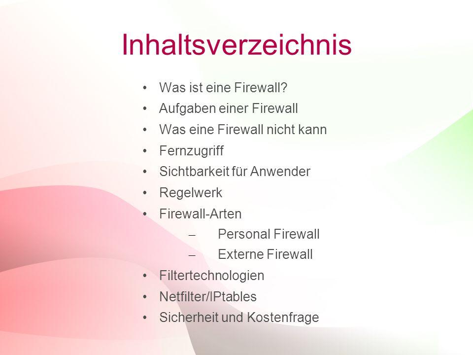 2 Inhaltsverzeichnis Was ist eine Firewall? Aufgaben einer Firewall Was eine Firewall nicht kann Fernzugriff Sichtbarkeit für Anwender Regelwerk Firew
