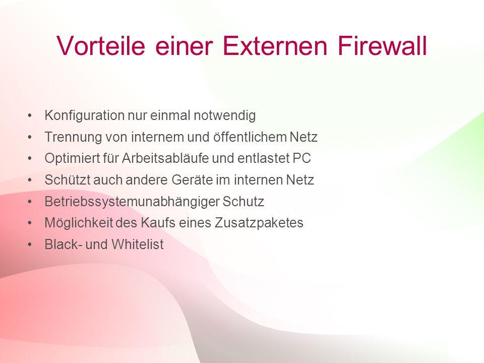 20 Vorteile einer Externen Firewall Konfiguration nur einmal notwendig Trennung von internem und öffentlichem Netz Optimiert für Arbeitsabläufe und en
