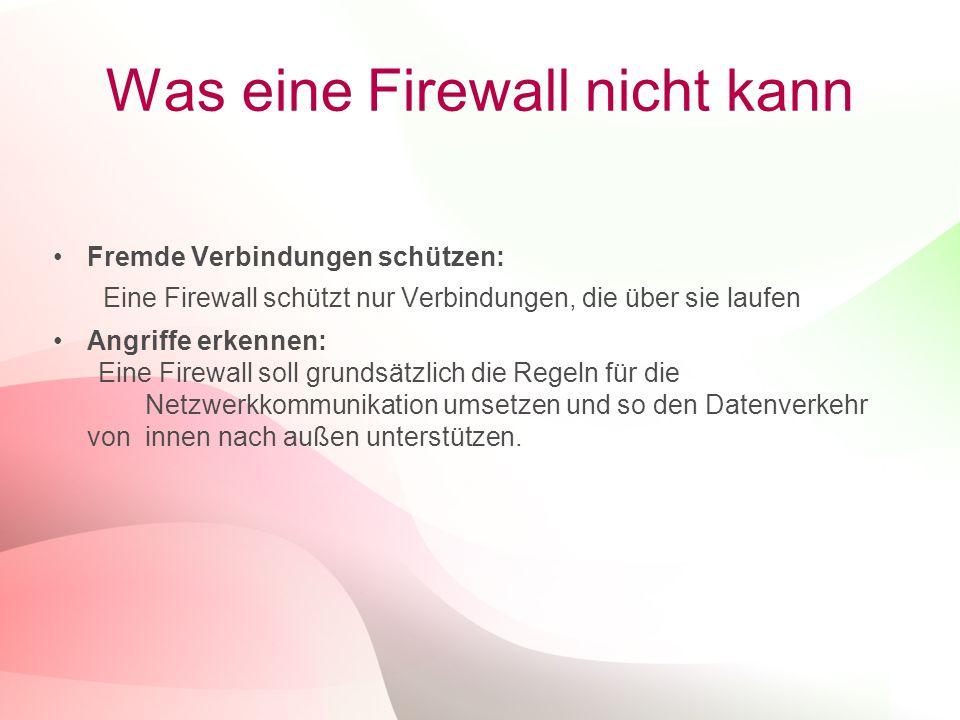 5 Was eine Firewall nicht kann Fremde Verbindungen schützen: Eine Firewall schützt nur Verbindungen, die über sie laufen Angriffe erkennen: Eine Firewall soll grundsätzlich die Regeln für die Netzwerkkommunikation umsetzen und so den Datenverkehr voninnen nach außen unterstützen.