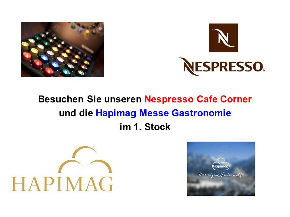 Besuchen Sie unseren Nespresso Cafe Corner und die Hapimag Messe Gastronomie im 1. Stock