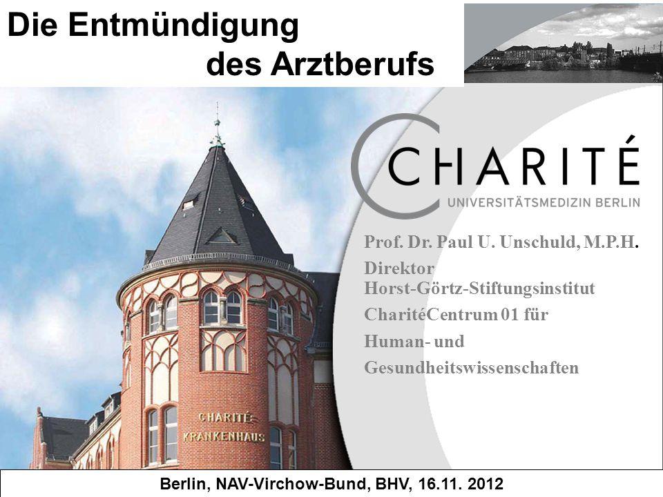 Die Entmündigung des Arztberufs Horst-Görtz-Stiftungsinstitut CharitéCentrum 01 für Human- und Gesundheitswissenschaften Prof.