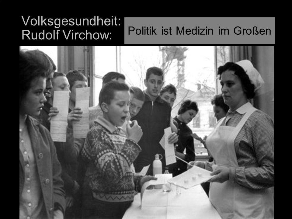 Volksgesundheit: Rudolf Virchow: Politik ist Medizin im Großen