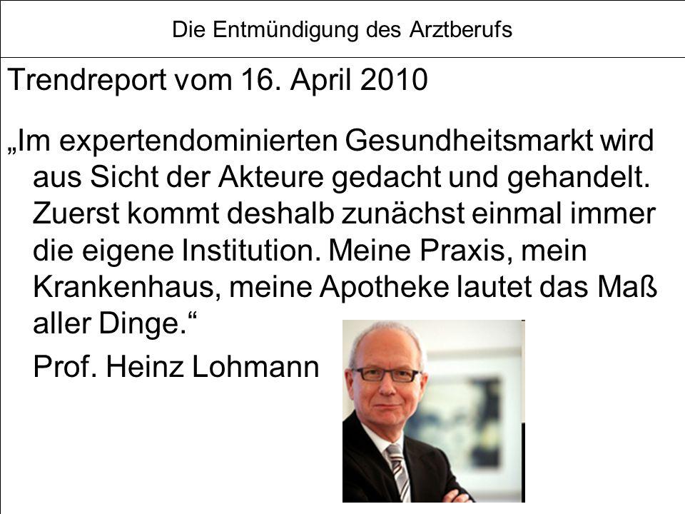 Die Entmündigung des Arztberufs Trendreport vom 16.